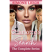 Charlotte's Search - The Complete Series: A BDSM Ménage Erotic Romance and Thriller (English Edition)