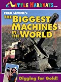 The Biggest Machines in the World