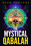 The Mystical Qabalah (Italian Edition)