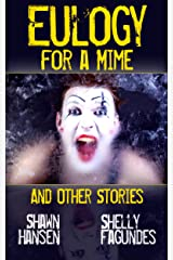 Eulogy for a Mime and Other Stories Kindle Edition
