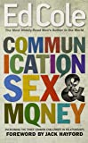 Communication Sex And Money: Overcoming the Three Common Challenges in Relationships (Ed Cole Classic)