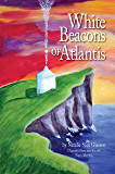 White Beacons of Atlantis (English Edition)