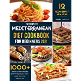 Mediterranean Diet Cookbook for Beginners 2021: 1000+ Quick & Easy Mouth-Watering Recipes To build healthy habits | Change yo