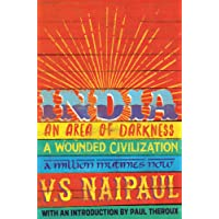 India: An Area Of Darkness, India: A Wounded Civilization & India: A Million Mutinies Now (Picador Classic)
