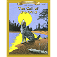 Call of the Wild: Easy Reading Classic Literature (Bring the Classics to Life) (English Edition)
