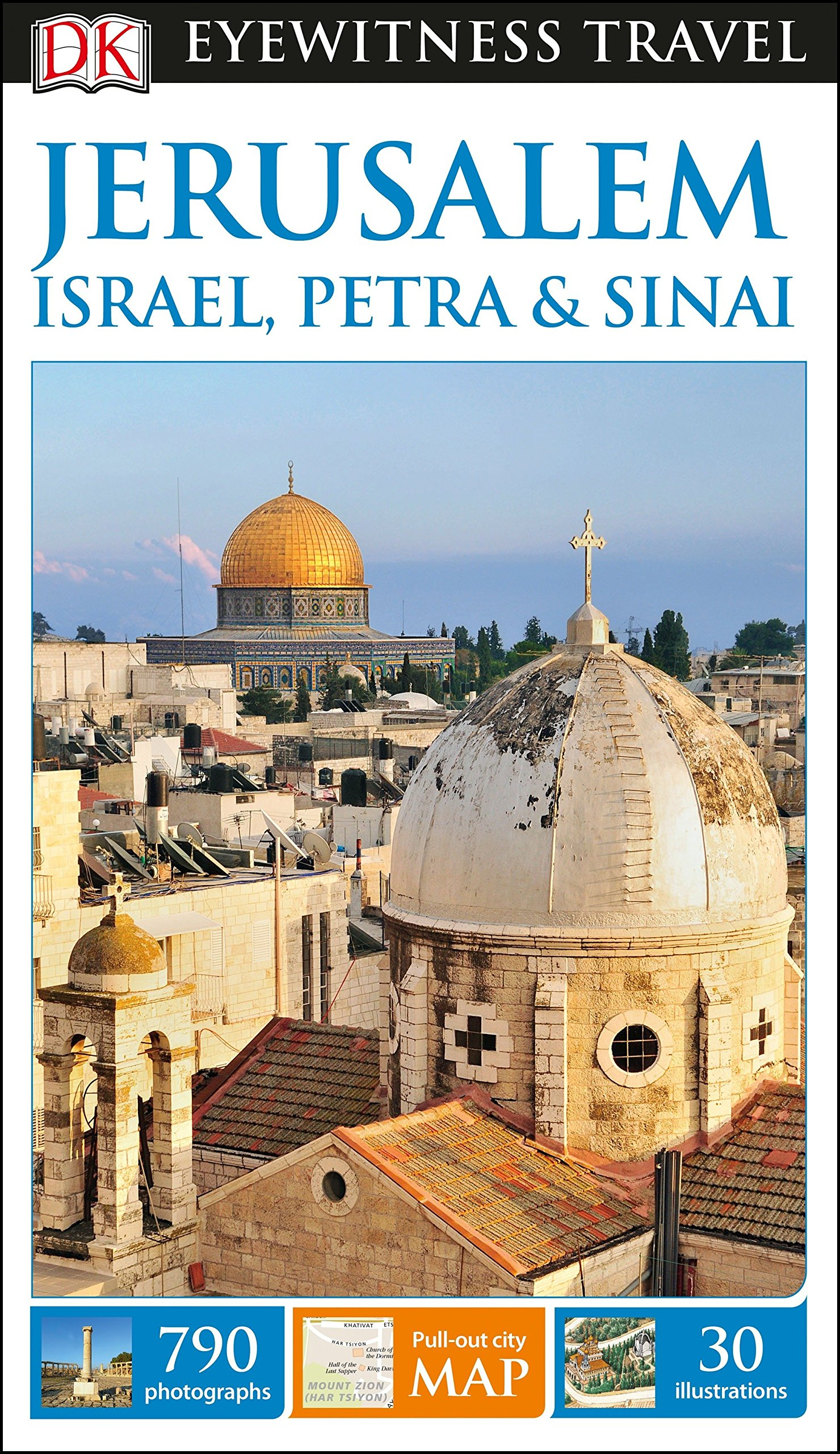 DK Eyewitness Travel Guide Jerusalem, Israel, Petra and Sinai by DK Eyewitness Travel