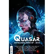 Quasar: Antología hard SF 2015 (Spanish Edition) Dec 18, 2015