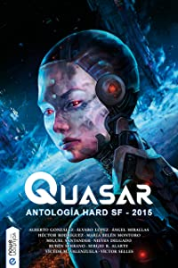 Quasar: Antología hard SF 2015 (Spanish Edition)