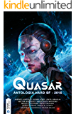 Quasar, antología hard SF 2015 (Spanish Edition)