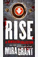 Rise: The Complete Newsflesh Collection Kindle Edition