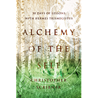 Alchemy of the Self: 30 Days of Lessons with Hermes Trismegistus