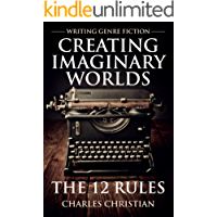 Writing Genre Fiction: Creating Imaginary Worlds: The 12 Rules (English Edition)