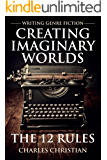 Writing Genre Fiction: Creating Imaginary Worlds: The 12 Rules