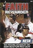 Faith Rewarded: The Historic Season of the 2004 Boston Red Sox