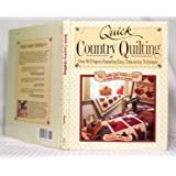 Quick Country Quilting: Over 80 Projects Featuring Easy Timesaving