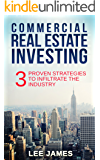 Real Estate: Commercial Real Estate Investing: 3 Proven Strategies to Infiltrate the Industry (Commercial Real Estate, Real Estate Investing, Passive Income, ... Personal Finance,Wealth Management))