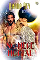 No Mere Mortal (Decagon Book 1) Kindle Edition