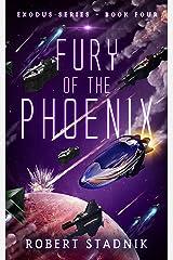 Fury Of The Phoenix (Exodus Book 4) Kindle Edition