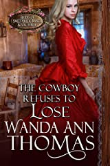 The Cowboy Refuses to Lose (Brides of Sweet Creek Ranch Book 3) Kindle Edition