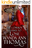 The Cowboy Refuses to Lose (Brides of Sweet Creek Ranch Book 3)