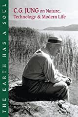 The Earth Has a Soul: C.G. Jung on Nature, Technology & Modern Life Paperback
