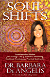 Soul Shifts: Transformative Wisdom for Creating a Life of Authentic Awakening, Emotional Freedom & Practical…