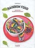 Rainbow food: 50 recettes colorées et vitaminées