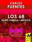 Los 68: París, Praga, México