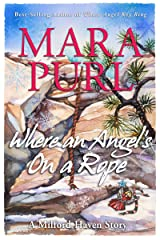 Where An Angel's On a Rope: A Milford-Haven Holiday Story (The Milford-Haven Holiday Stories Book 1) Kindle Edition