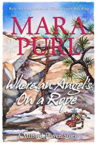 Where An Angel's On a Rope: A Milford-Haven Holiday Story (The Milford-Haven Holiday Stories Book 1)