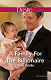 Mills & Boon : A Family For The Billionaire (Billionaires and Babies)