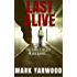 Last Alive (The Edmonton Police Station Thrillers Book 3)
