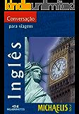 Conversação Para Viagem - Inglês (Michaelis Tour)