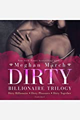 Dirty Billionaire Trilogy: Dirty Billionaire, Dirty Pleasures, and Dirty Together Audible Audiobook