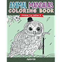 Animal Mandalas Coloring Book | Children Fun Edition 11 (Animal Mandalas and Art Book Series) (English Edition)