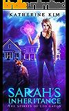 Sarah's Inheritance (Spirits of Los Gatos Book 1)