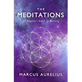 The Meditations: An Emperor's Guide to Mastery (Stoic Philosophy Book 2)