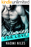 Swimming For Love - A Standalone Novel (A Bad Boy Sports Romance Love Story) (Burbank Brothers, Book #1)