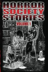 Horror Society Stories Volume 1 Kindle Edition