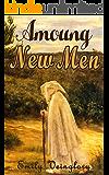 Among New Men (Merlin/Arthur Book 2)