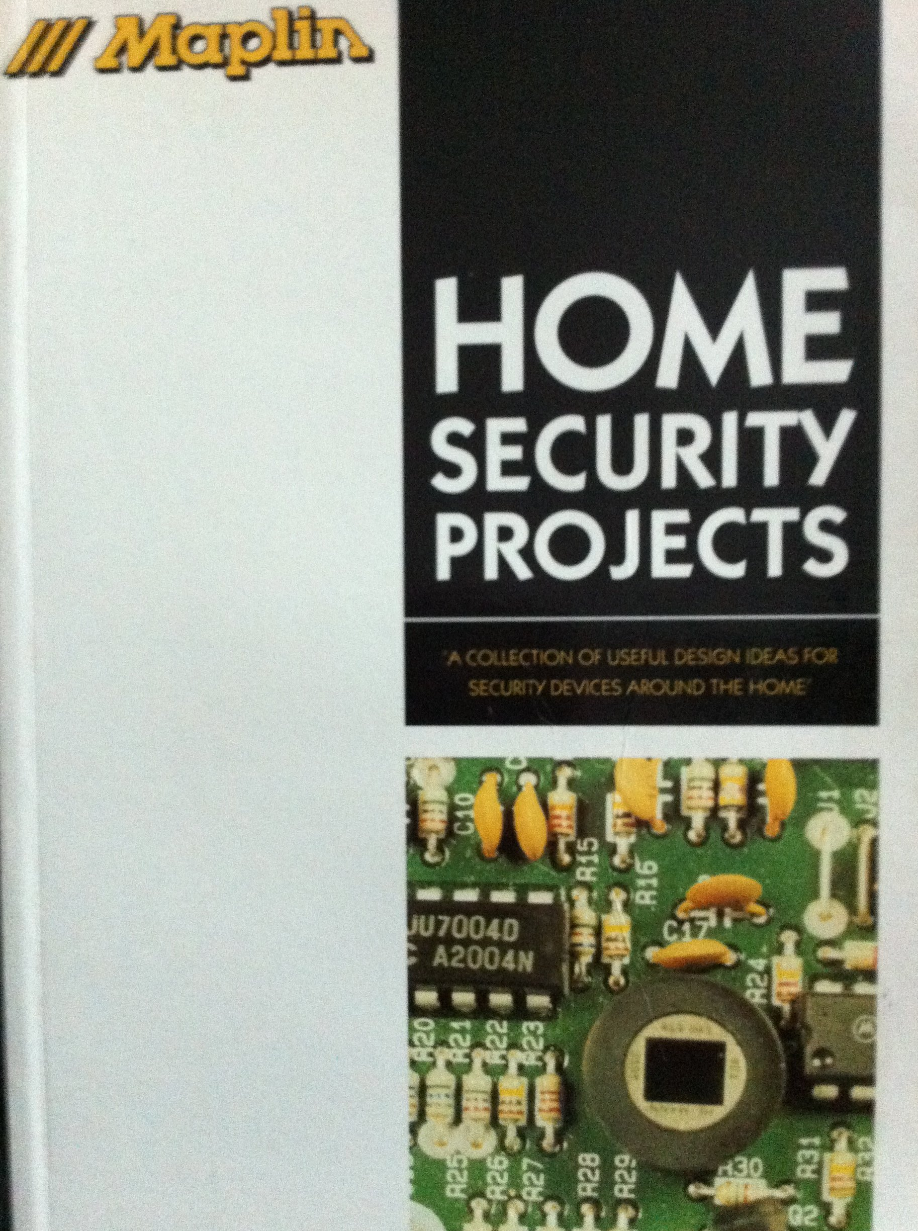 Maplin Home Security Projects A Collection Of Useful Design Ideas Electronic Watchdog Engineering For Devices Around The S Staff
