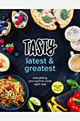Tasty Latest and Greatest: Everything You Want to Cook Right Now (An Official Tasty Cookbook) Kindle Edition