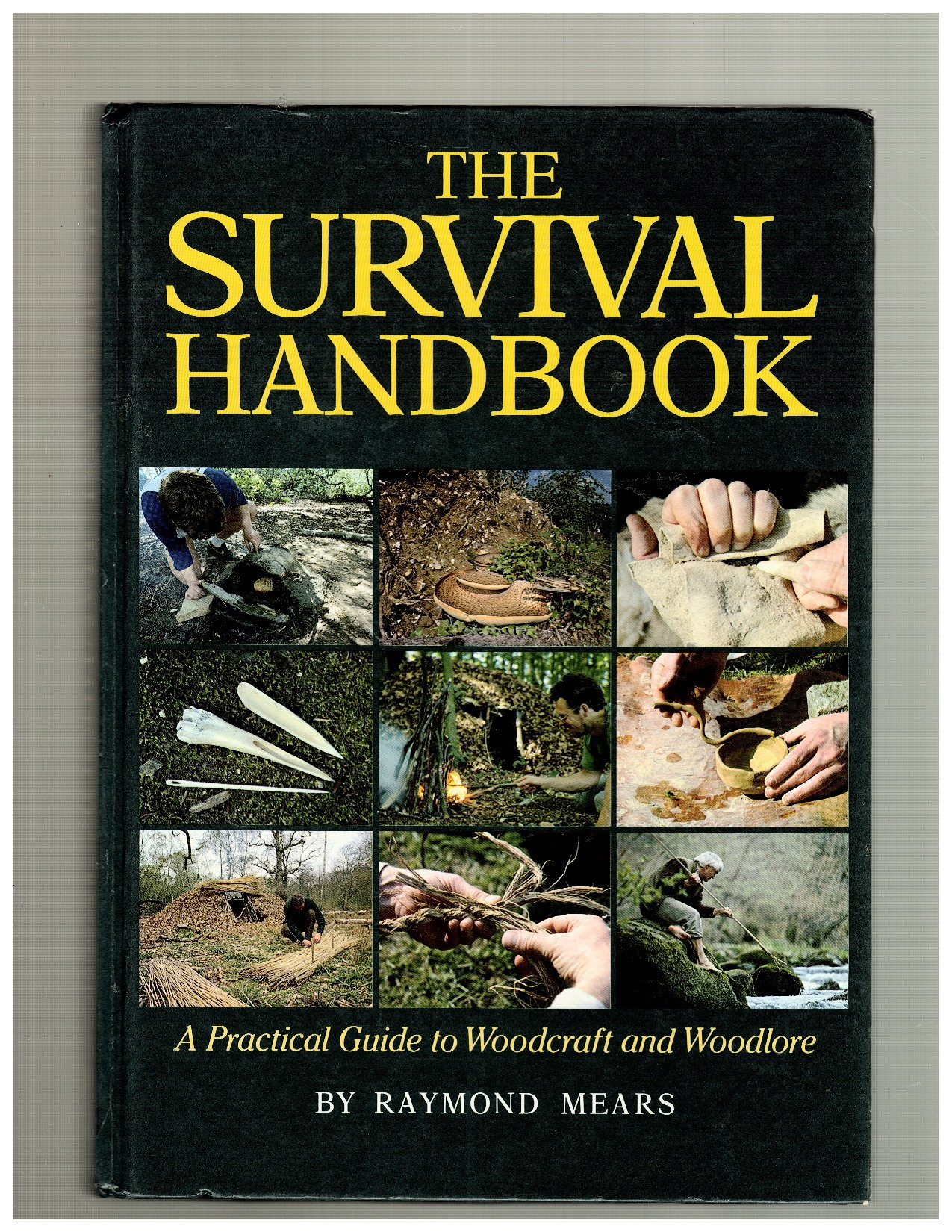 The Survival Handbook: Practical Guide to Woodcraft and Woodlore