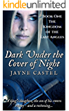 Dark Under the Cover of Night (The Kingdom of the East Angles Book 1)