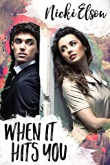 When It Hits You (The It Series Book 1) Kindle Edition