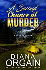 A Second Chance at Murder: (A fun suspense mystery with twists you won't see coming!) (A Love or Money Mystery Book 2) Kindle Edition