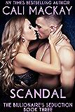 Scandal (The Billionaire's Seduction Book 3)