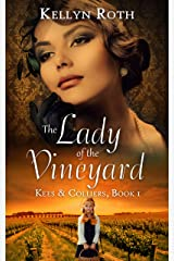 The Lady of the Vineyard: a story of fatherhood and healing in pre-WWII France and England (Kees & Colliers Book 1) Kindle Edition