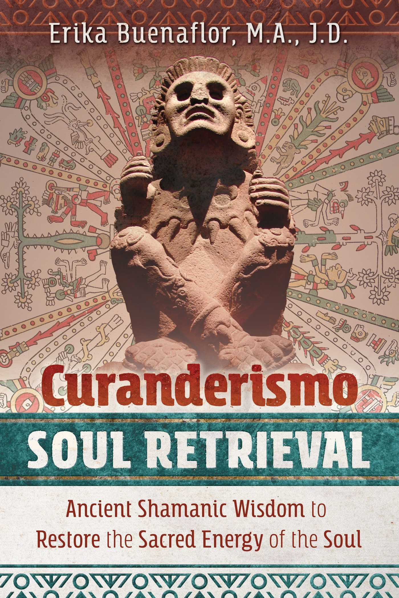Curanderismo Soul Retrieval: Ancient Shamanic Wisdom to