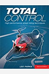 Total Control: High Performance Street Riding Techniques, 2nd Edition Kindle Edition